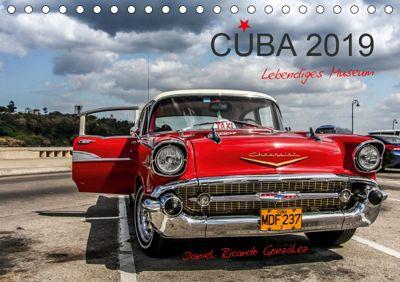 Cuba - Lebendiges Museum (Tischkalender 2019 DIN A5 quer), Daniel Ricardo Gonzalez