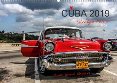 Cuba - Lebendiges Museum (Wandkalender 2019 DIN A2 quer), Daniel Ricardo Gonzalez