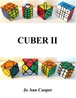 Cuber Ⅱ - How to Solve Various Puzzle Cubes, Jo Ann Cooper