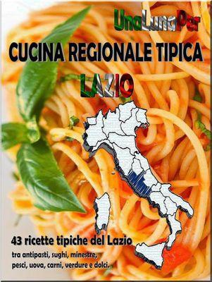 Cucina Regionale Tipica Lazio, UnaLunaPer, unalunaper: Cucina Regionale tipica lazio