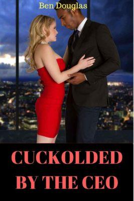 Cuckolded By The CEO, Ben Douglas