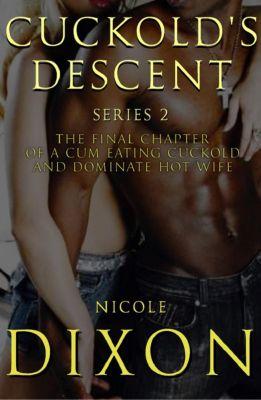 Cuckold's Descent Series 2, Sequel, Nicole Dixon