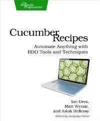 Cucumber Recipes, Ian Dees, Aslak Hellesoy, Matt Wynne