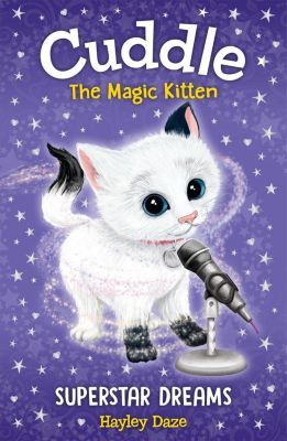 Cuddle the Magic Kitten: Cuddle the Magic Kitten Book 2, Hayley Daze