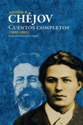 Cuentos completos (1880-1885), Antón Chéjov