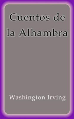 Cuentos de la Alhambra, Washington Irving