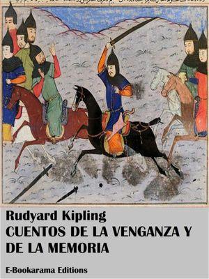 Cuentos de la venganza y de la memoria, Rudyard Kipling