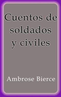 Cuentos de soldados y civiles, Ambrose Bierce
