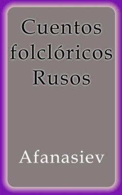 Cuentos folclóricos Rusos, Afanasiev
