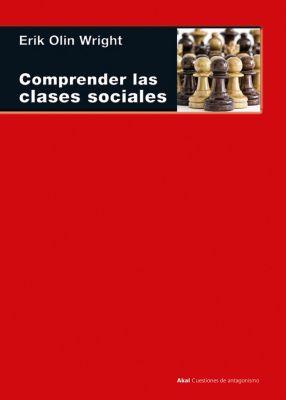 Cuestiones de Antagonismo: Comprender las clases sociales, Erik Olin Wright