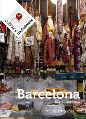 Culinary Backstreet Barcelona Restaurantführer, Johanna Bailey, Hollis Duncan, Mireia Font, Paula Mourenza