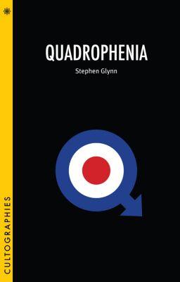 Cultographies: Quadrophenia, Stephen Glynn