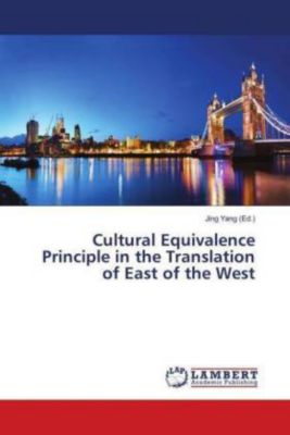 Cultural Equivalence Principle in the Translation of East of the West