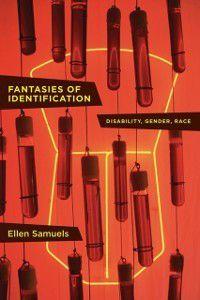 Cultural Front: Fantasies of Identification, Ellen Samuels