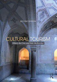 Cultural Tourism, 2nd Edition, Bob McKercher, Hilary Du Cros