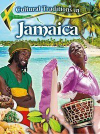 Cultural Traditions in My World: Cultural Traditions in Jamaica, Lynn Peppas