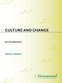 Culture and Change, Larry Naylor