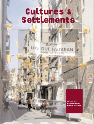 Cultures and Settlements. Advances in Art and Urban Futures, Volume 3, Dragica Potocnjak, Nicola Kirkham