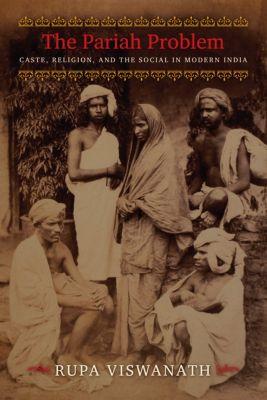 Cultures of History: The Pariah Problem, Rupa Viswanath