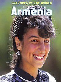 Cultures of the World: Armenia, Sakina Dhilawala