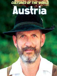 Cultures of the World: Austria, Sean Sheehan, Debbie Nevins
