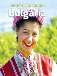 Cultures of the World: Bulgaria, Joanne Mattern, Kirilka Stavreva, Lynette Quek