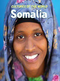 Cultures of the World: Somalia, Ruth Bjorklund, Zawiah Abdul Latif, Susan M. Hassig