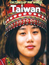 Cultures of the World: Taiwan, Debbie Nevins, Azra Moiz, Janice Wu