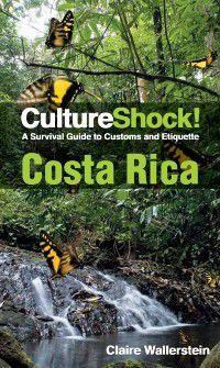 CultureShock! Costa Rica, Claire Wallerstein