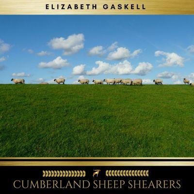Cumberland Sheep Shearers, Elizabeth Gaskell