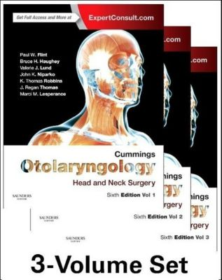 Cummings Otolaryngology, 3 Vols., Paul W. Flint, Bruce H. Haughey, Valerie J. Lund, John K. Niparko, Mark A. Richardson, K. Thomas Robbins, Thoma