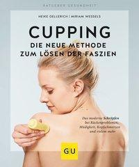 Cupping - Die neue Methode zum Lösen der Faszien, Heike Oellerich, Miriam Wessels