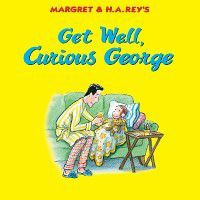 Curious George: Get Well, Curious George, H. A. Rey