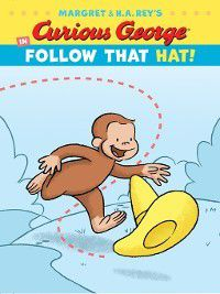 Curious George's Funny Readers: Curious George in Follow That Hat!, H. A. Rey, Margret Rey