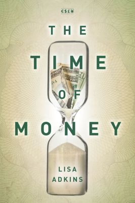 Currencies: New Thinking for Financial Times: The Time of Money, Lisa Adkins