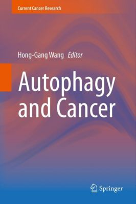 Current Cancer Research: Autophagy and Cancer