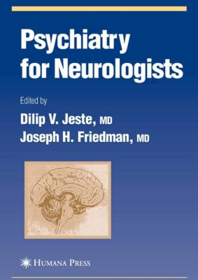 Current Clinical Neurology: Psychiatry for Neurologists
