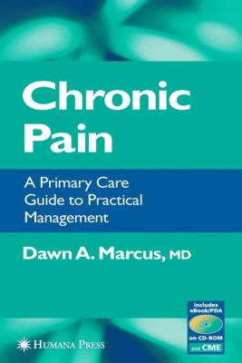 Current Clinical Practice: Chronic Pain, Dawn Marcus