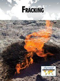 Current Controversies: Fracking