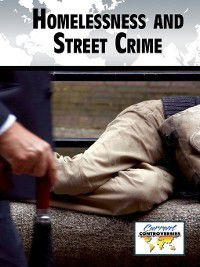 Current Controversies: Homelessness and Street Crime