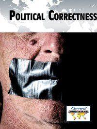 Current Controversies: Political Correctness