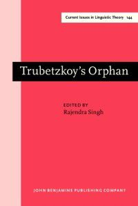 Current Issues in Linguistic Theory: Trubetzkoy's Orphan
