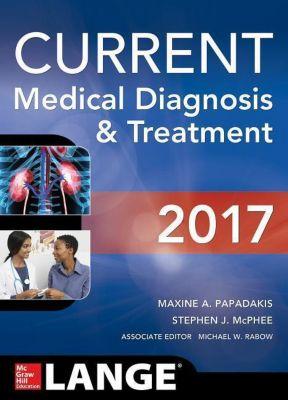 CURRENT Medical Diagnosis &Treatment 2017, Maxine A. Papadakis, Stephen J. McPhee
