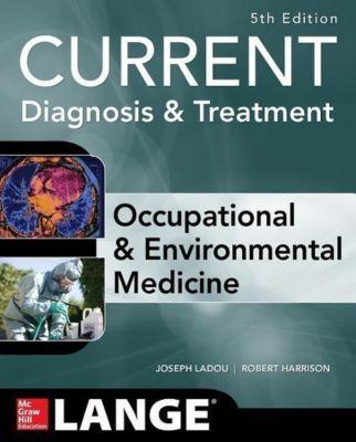 CURRENT Occupational and Environmental Medicine, Joseph Ladou, Robert Harrison