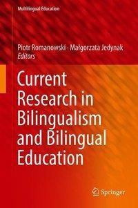 Current Research in Bilingualism and Bilingual Education