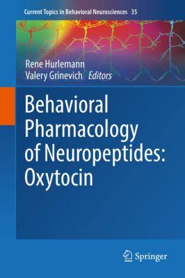 Current Topics in Behavioral Neurosciences: Behavioral Pharmacology of Neuropeptides: Oxytocin