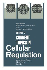 Current Topics in Cellular Regulation: Current Topics in Cellular Regulation
