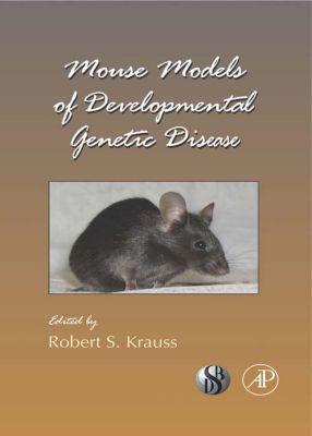 Current Topics in Developmental Biology: Mouse Models of Developmental Genetic Disease