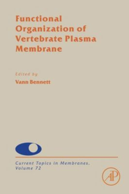 Current Topics in Membranes: Functional Organization of Vertebrate Plasma Membrane