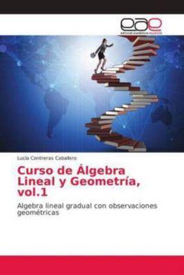 Curso de Álgebra Lineal y Geometría, vol.1, Lucía Contreras Caballero